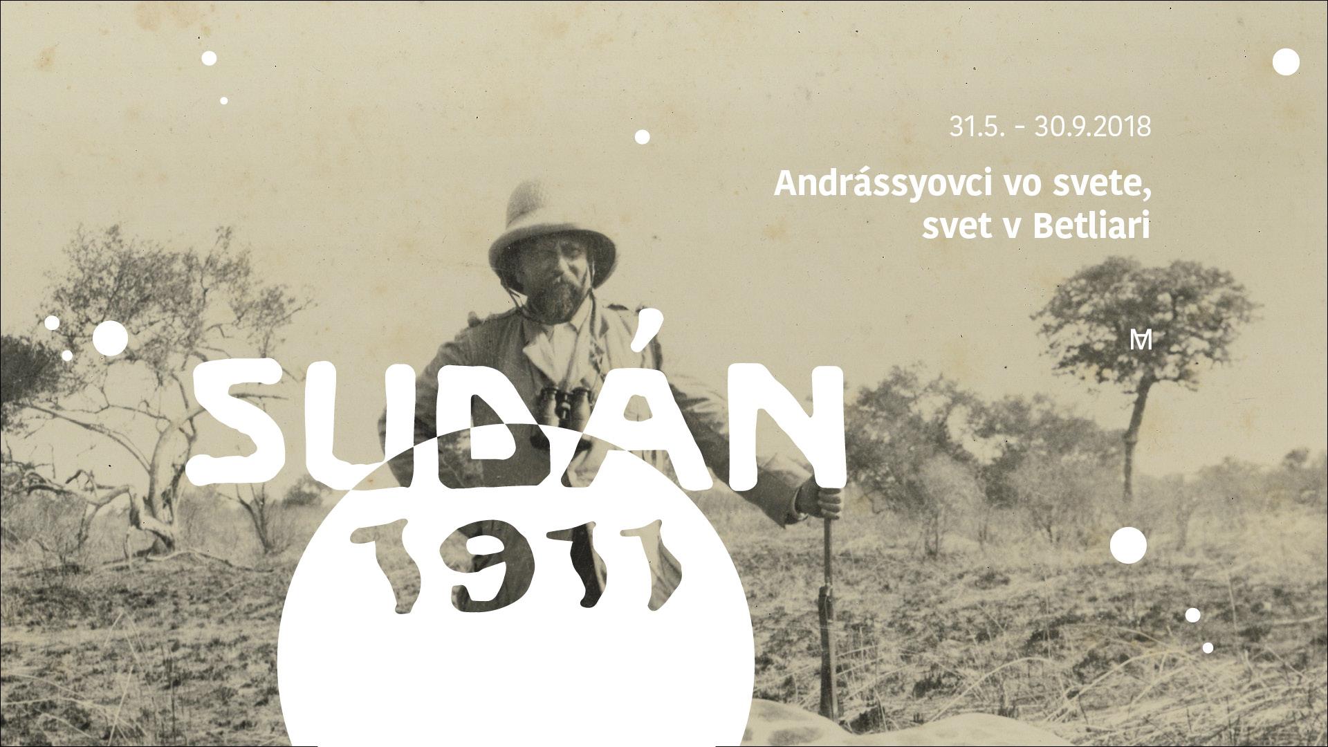 SUDÁN 1911 ANDRÁSSYOVCI VO SVETE, SVET V BETLIARI