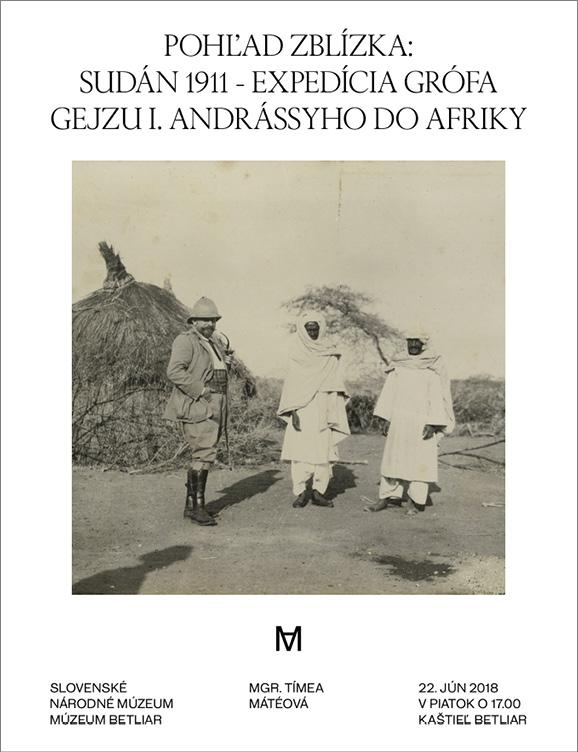 Pohľad zbLízka: Sudán 1911 - expedícia grófa Gejzu I. Andrássyho do Afriky