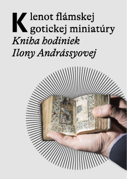 Finisáž výstavy Klenot flámskej gotickej miniatúry – Kniha hodiniek Ilony Andrássyovej